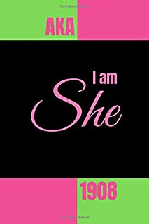 AKA I am She 1908: Inspirational Quotes Blank Lined Journal