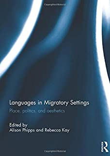 Languages in Migratory Settings: Place, Politics, and Aesthetics