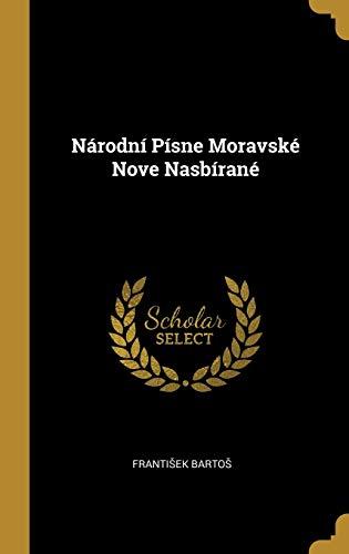 Národní Písne Moravské Nove Nasbírané