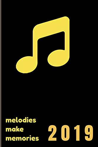 melodies make memories 2019: Music Lovers and Songwriters Must Have: 150 pages Bullet Journaling Dot Grid Paper Notebook PLUS SAMPLES PAGES (standard size-fits in purse)