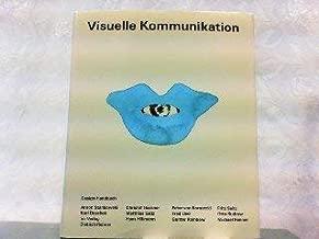 Visuelle Kommunikation. Ein Design- Handbuch.