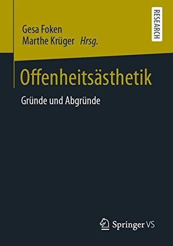 Offenheitsästhetik: Gründe und Abgründe (German Edition)