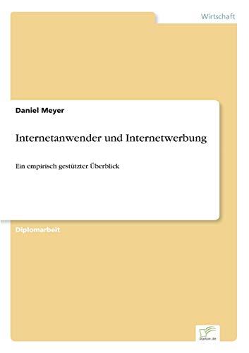 Internetanwender und Internetwerbung: Ein empirisch gestützter Überblick