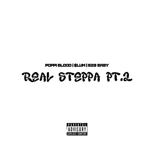 Real steppa, Pt. 2 (feat. Poppi blood, $lum & 520 baby) [Explicit]