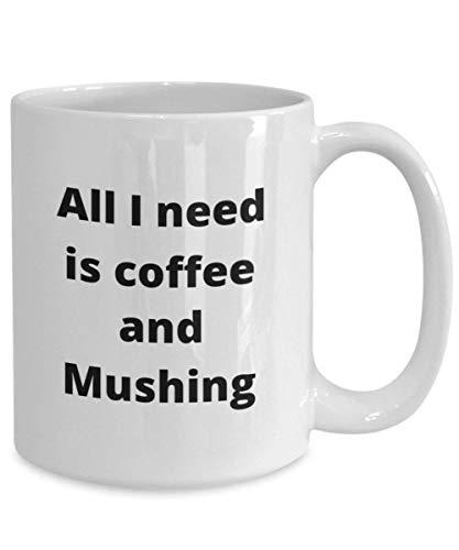 N\A Mushing Coffee Mug Lustige Geschenkidee für Hundeschlittenfahren Pulka Schlitten Dog Racer Skijoring