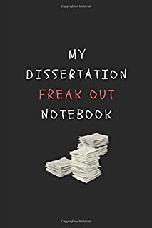 My Dissertation Freak Out Notebook