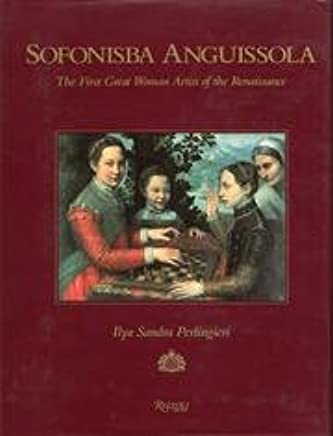Sofonisba Anguissola: The First Great Woman Artist of the