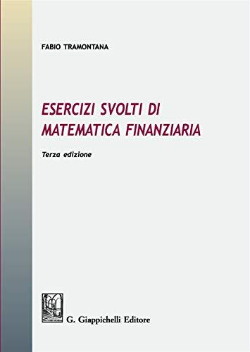 Esercizi svolti di matematica finanziaria