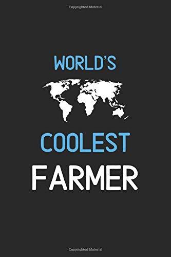 World's Coolest Farmer: Lined Journal, 120 Pages, 6 x 9, Funny Farmer Notebook Gift Idea, Black Matte Finish (Farmer Journal)