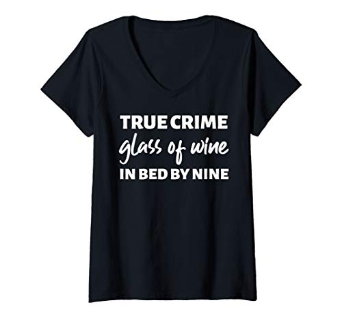 Womens True Crime Glass Of Wine In Bed By Nine Meme Quote V-Neck T-Shirt