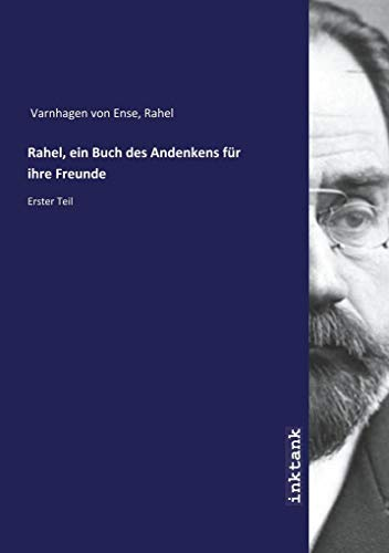 Varnhagen von Ense, R: Rahel, ein Buch des Andenkens für ihr