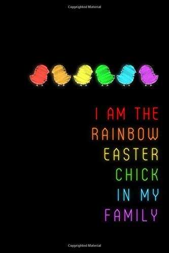 Compare Textbook Prices for I Am The Rainbow Easter Chick In My Family.: Gag Gift for Gay and Lesbian Notebook. Easter Basket Stuffer or Egg Hunting Award for Gays. LGBT Gag ... Wide-Ruled Paper Rainbow Notebooks  ISBN 9798714898839 by Booqs, Gay Gifts