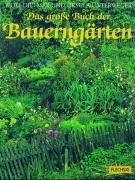 Das große Buch der Bauerngärten