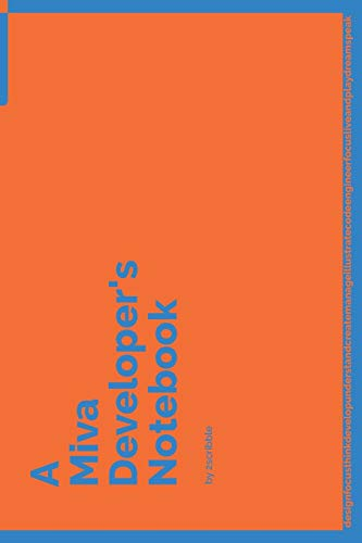 A Miva Developer\'s Notebook: 150 Dotted Grid Pages customized for Miva Programmers and Developers with individually Numbered Pages. Notebook with ... 6 x 9 in (A Dev NB Blue and Orange, Band 143)