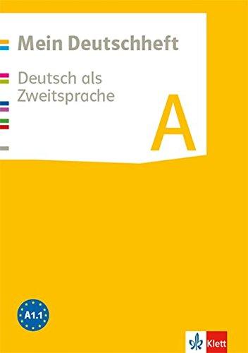 Mein Deutschheft A. Deutsch als Zweitsprache: Arbeitsheft Klasse 5-10 (Mein Deutschheft. Deutsch als Zweitsprache ab 2016)