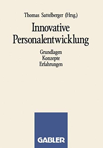 Innovative Personalentwicklung: Grundlagen Konzepte Erfahrungen