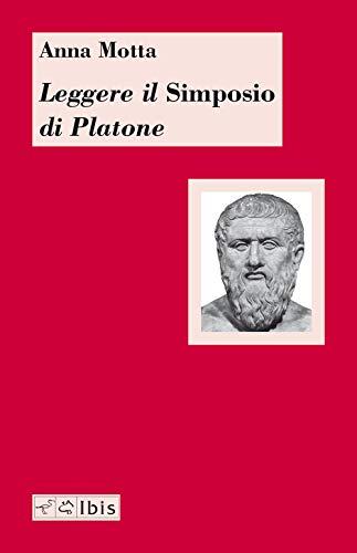 Leggere il «Simposio» di Platone