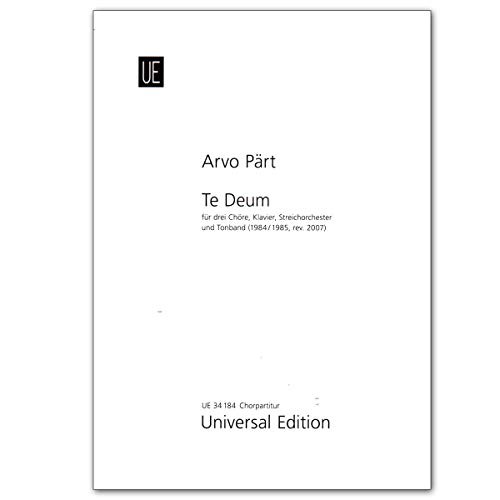 Te Deum für 3 Chöre (SSAA/TTBB/SATB), präpariertes Klavier, Streichorchester und Tonband (Windharfe) - Komponist: Arvo Pärt - Universal Edition UE34184 9783702467005