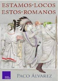 Estamos locos estos romanos
