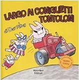 Largo ai Coniglietti Tontoloni. Ediz. illustrata