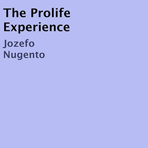 The Prolife Experience audiobook cover art