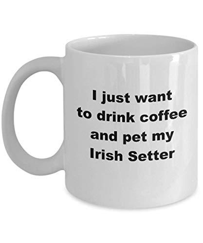 N\A Taza de Perro Setter irlandés, Regalo de Perro Setter irlandés, Solo Quiero Beber café y acariciar mi Taza de Amante de café Setter irlandés, Taza de Propietario Setter irlandés