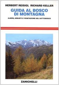 Guida al bosco di montagna. Alberi, arbusti e vegetazione del sottobosco