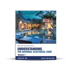 Mike Holt's Illustrated Guide to Understanding the National Electrical...