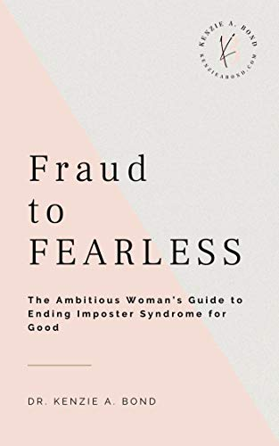 Fraud to FEARLESS: The Ambitious Woman's Guide to Ending Imposter Syndrome for Good (English Edition)