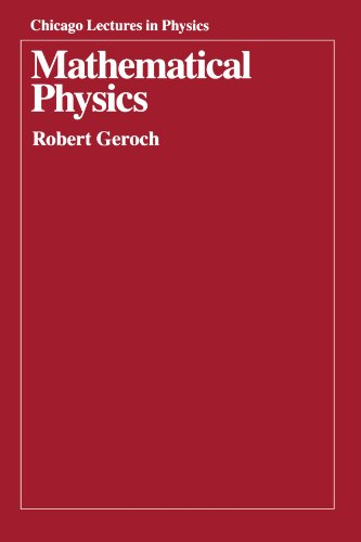 Mathematical Physics (Chicago Lectures in Physics)