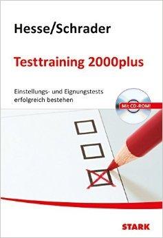 Hesse/Schrader: Testtraining 2000plus: Einstellungs- und Eignungstests erfolgreich bestehen mit CD-ROM ( 29. November 2013 )