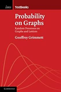 Probability on Graphs: Random Processes on Graphs and Lattices