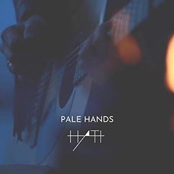 Pale Hands