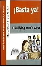 ¡ Basta ya ! El Bullying puede parar