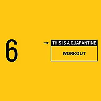 Workout (This Is a Quarantine)