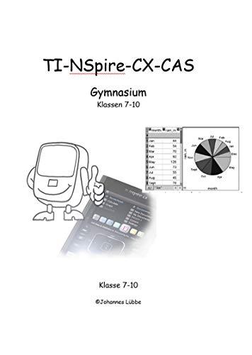 Mathematik mit dem TI-NSpire CX CAS: Gymnasium Klassen 7-10