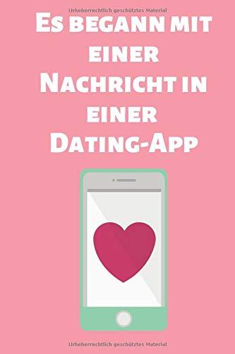 Es begann mit einer Nachricht in einer Dating-App: Lustige Valentinstag-Geschenke für sie / ihn Valentinstag-Geschenkidee, Valentinstag-Notizbuch / ... vervollkommnen als Geschenk für Ihren Gatten
