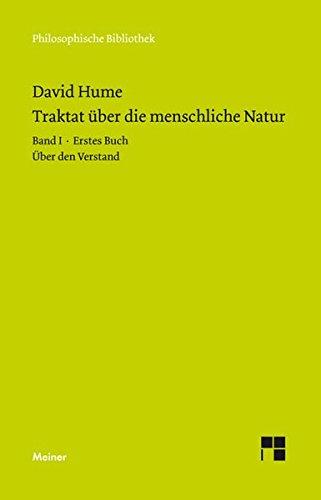 Ein Traktat über die menschliche Natur. Teilband 1: Buch I. Über den Verstand: Band I: Erstes Buch (ber den Verstand) (Philosophische Bibliothek)
