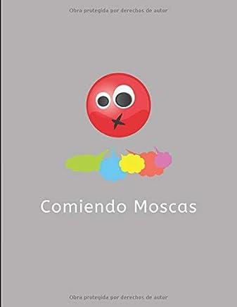 Comiendo Moscas: Cuaderno
