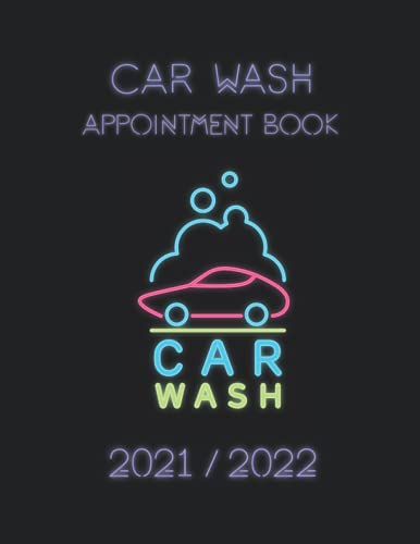 Car Wash Appointment Book 2021/2022: DATED Calendar   Daily & Hourly Planner   8AM - 8PM   Mon - Sun Agenda   Incl. Alphabetical Client Tracking Book   Car Wash Blue