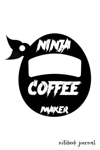 ninja coffee maker: notebook,funny notebook journal,ninja,coffee,men,book: This 6 x 9 inch, 100-page notebook , journal, notebook ,notebook,funny notebook journal,ninja,coffee,men,book