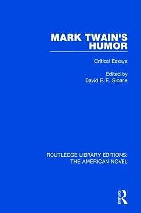Mark Twain's Humor: Critical Essays