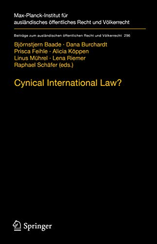 Cynical International Law?: Abuse and Circumvention in Public International and European Law (Beiträge zum ausländischen öffentlichen Recht und Völkerrecht Book 296) (English Edition)