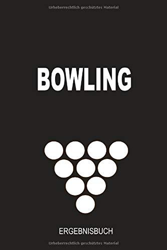 Bowling Ergebnisbuch: Halte mit diesem handlichen 110 Seiten 6x9 Format Bowling Ergebnis Notizbuch deine Erfolge beim Bowling oder Kegelabend fest
