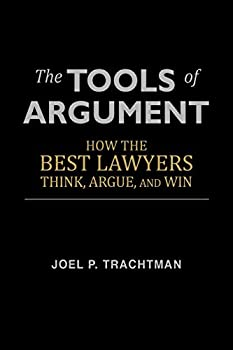 The Tools of Argument  How the Best Lawyers Think Argue and Win