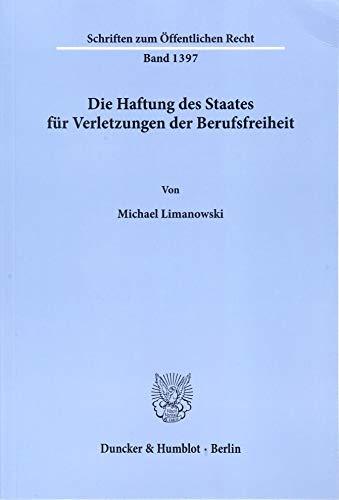 Die Haftung des Staates für Verletzungen der Berufsfreiheit.: 1397
