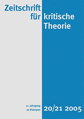 Zeitschrift für kritische Theorie: BD 20/21: 11. Jahrgang (2005)