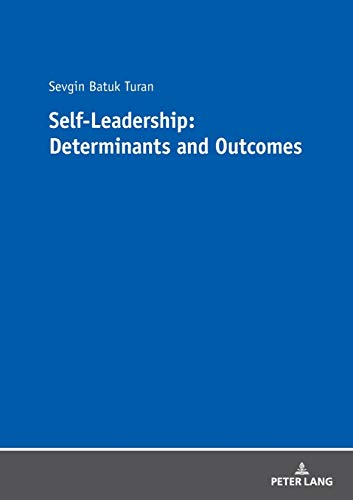 Self-Leadership: Determinants and Outcomes