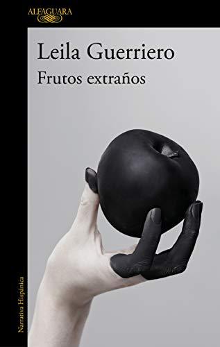 Frutos extraños: Crónicas reunidas (2001-2019) (Hispánica)