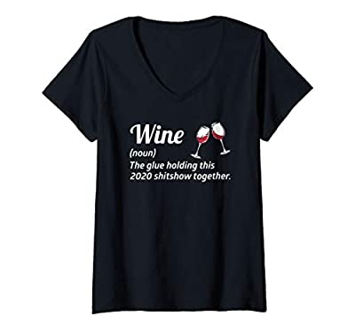 Womens Funny Wine The Glues Holding This 2020 Shitshow Together V-Neck T-Shirt